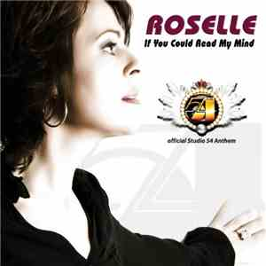 Roselle - If You Could Read My Mind (Official Studio 54 Anthem)