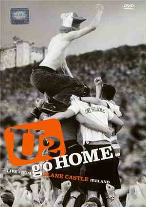 U2 - U2 Go Home (Live From Slane Castle Ireland)