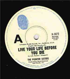 Pointer Sisters - Live Your Life Before You Die