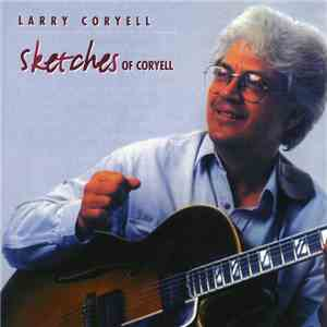 Larry Coryell - Sketches Of Coryell