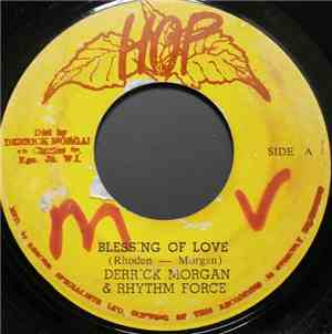 Derrick Morgan & Rythm Force - Blessing Of Love / Now We Know