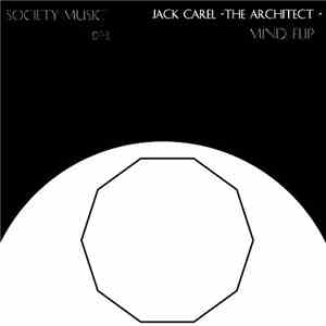 Jack Carel (The Architect) - Mind Flip