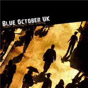 Blue October UK - Walk Amongst The Living
