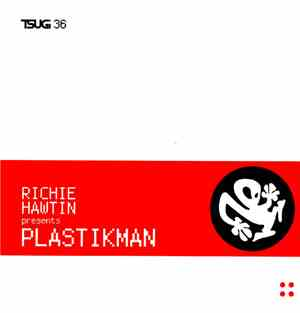 Richie Hawtin Presents Plastikman - A Retrospektive Mix Of Classic Plastikm ...