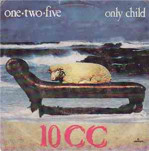 10cc - One-Two-Five / Only Child
