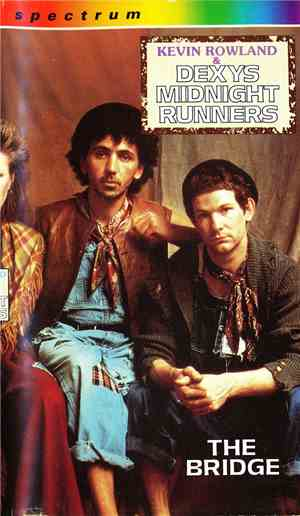 Kevin Rowland & Dexys Midnight Runners - The Bridge