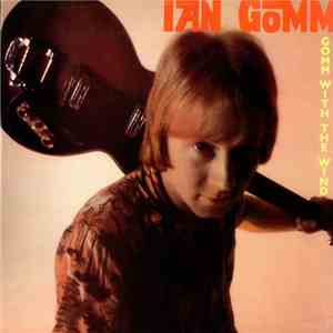 Ian Gomm - Gomm With The Wind