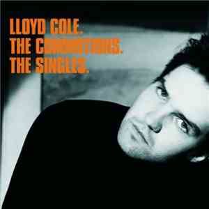 Lloyd Cole, The Commotions - The Singles