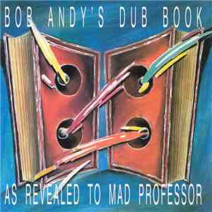 Bob Andy - Bob Andy's Dub Book - As Revealed To Mad Professor