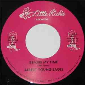 Albert Young Eagle - Before My Time