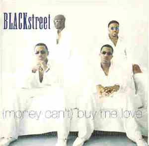 Blackstreet - (Money Can't) Buy Me Love