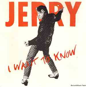 Jerry - I Want To Know