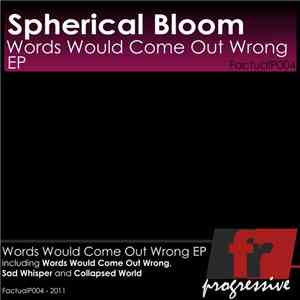Spherical Bloom - Words Would Come Out Wrong EP