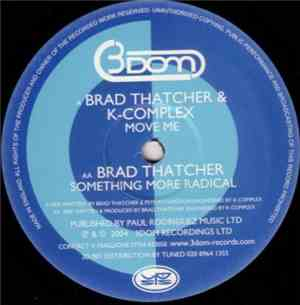 Brad Thatcher & K Complex - Move Me / Something More Radical