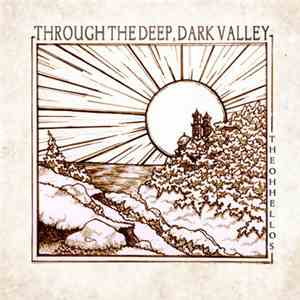 The Oh Hellos - Through The Deep, Dark Valley