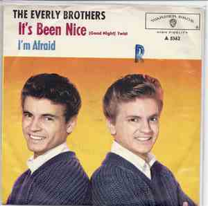 Everly Brothers - It`s Been Nice / I`m Afraid