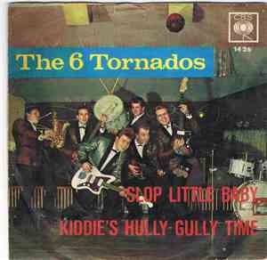 The 6 Tornados - Slop Little Baby / Kiddie's Hully-Gully Time