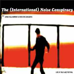 The International Noise Conspiracy - Live At Oslo Jazz Festival
