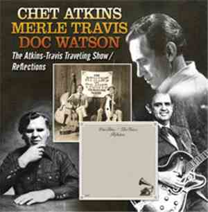 Chet Atkins, Merle Travis, Doc Watson - The Atkins-Travis Traveling Show /  ...