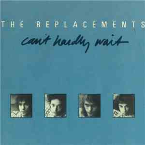 The Replacements - Can't Hardly Wait / Cool Water [Digital 45]